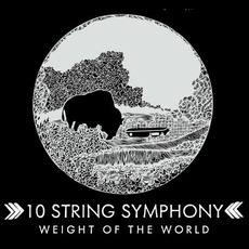 Weight Of The World by 10 String Symphony