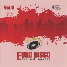 Euro Disco: The Lost Legends, Vol. 6 by Various Artists