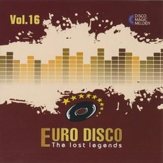 Euro Disco: The Lost Legends, Vol. 16 by Various Artists