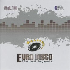 Euro Disco: The Lost Legends, Vol. 10 by Various Artists