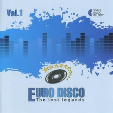 Euro Disco: The Lost Legends, Vol. 1 by Various Artists