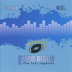 Euro Disco: The Lost Legends, Vol. 14 by Various Artists
