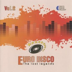 Euro Disco: The Lost Legends, Vol. 2 by Various Artists