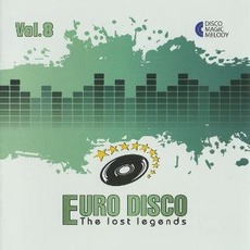 Euro Disco: The Lost Legends, Vol. 8 by Various Artists