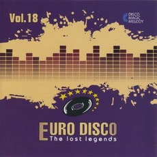 Euro Disco: The Lost Legends, Vol. 18 by Various Artists
