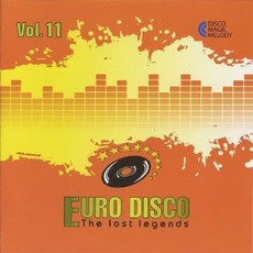 Euro Disco: The Lost Legends, Vol. 11 mp3 Compilation by Various Artists
