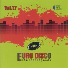 Euro Disco: The Lost Legends, Vol. 17 by Various Artists