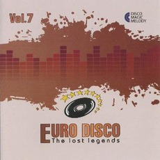 Euro Disco: The Lost Legends, Vol. 7 by Various Artists