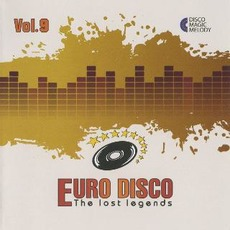 Euro Disco: The Lost Legends, Vol. 9 by Various Artists