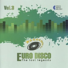 Euro Disco: The Lost Legends, Vol. 3 by Various Artists