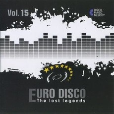 Euro Disco: The Lost Legends, Vol. 15 by Various Artists