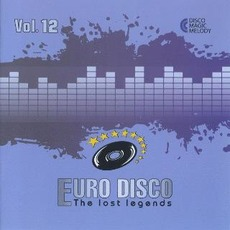 Euro Disco: The Lost Legends, Vol. 12 by Various Artists