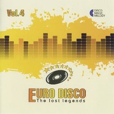 Euro Disco: The Lost Legends, Vol. 4 by Various Artists