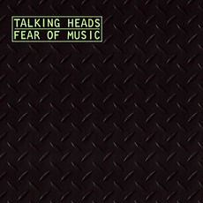 Fear of Music (Re-Issue) mp3 Album by Talking Heads