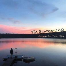 Burden on Your Mind mp3 Album by The Summer Ends
