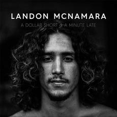 A Dollar Short & A Minute Late mp3 Album by Landon McNamara