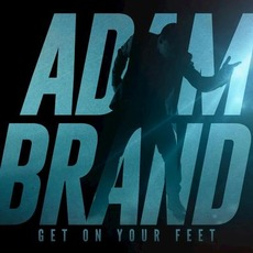 Get On Your Feet mp3 Album by Adam Brand