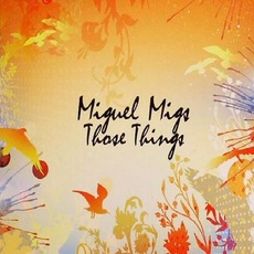 Those Things mp3 Album by Miguel Migs
