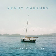 Songs for the Saints mp3 Album by Kenny Chesney