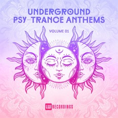 Underground Psy-Trance Anthems, Volume 01 by Various Artists