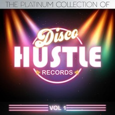 The Platinum Collections Of Disco Hustle, Vol. 1 by Various Artists