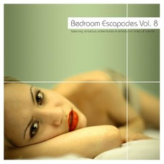 Bedroom Escapades, Volume 8 mp3 Compilation by Various Artists