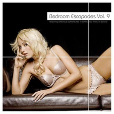 Bedroom Escapades, Volume 9 mp3 Compilation by Various Artists