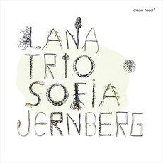 Lana Trio With Sofia Jernberg mp3 Album by Lana Trio With Sofia Jernberg