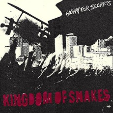 Hooray For Secrets by Kingdom Of Snakes