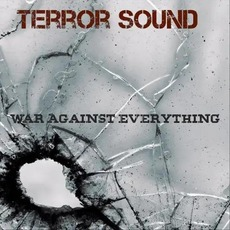 War Against Everything mp3 Album by Terror Sound