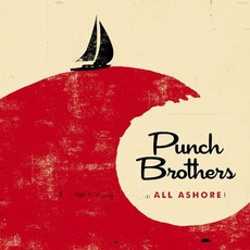 All Ashore mp3 Album by Punch Brothers