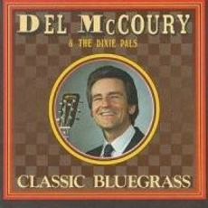 Classic Bluegrass (Re-Issue) mp3 Album by Del McCoury and The Dixie Pals