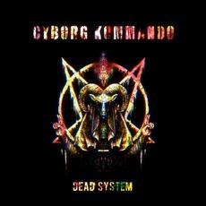 Dead System by Cyborg Kommando