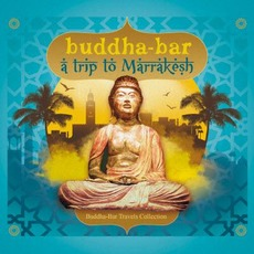 Buddha-Bar: A Trip To Marrakesh by Various Artists