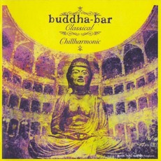 Buddha-Bar Classical: Chillharmonic by Various Artists