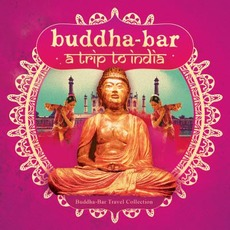 Buddha-Bar: A Trip To India by Various Artists