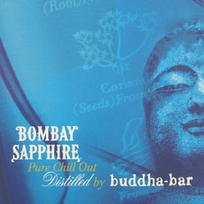 Bombay Sapphire: Pure Chill Out Distilled By Buddha-Bar mp3 Compilation by Various Artists