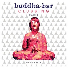 Buddha-Bar Clubbing: Paris by Various Artists