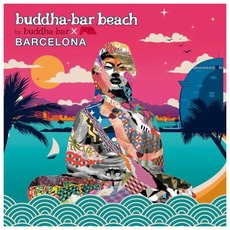 Buddha-Bar Beach: Barcelona mp3 Compilation by Various Artists