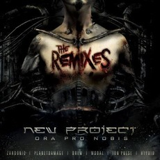 Ora Pro Nobis (The Remixes) by New Project