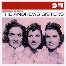 Bei Mir Bist Du Schön mp3 Artist Compilation by The Andrews Sisters