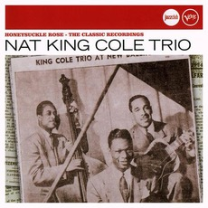 Honeysuckle Rose: The Classic Recordings by The Nat King Cole Trio