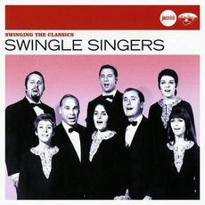Swinging The Classics by The Swingle Singers
