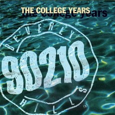 Beverly Hills 90210: The College Years by Various Artists