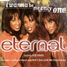 I Wanna Be the Only One mp3 Single by Eternal