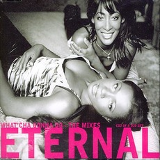 What'cha Gonna Do - The Mixes by Eternal