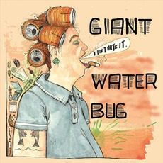 I Don't Hate It by Giant Water Bug