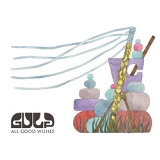 All Good Wishes by Gulp