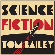 Science Fiction mp3 Album by Tom Bailey