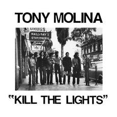 Kill the Lights by Tony Molina